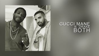 Gucci Mane – Both ft. Drake (Official Audio)
